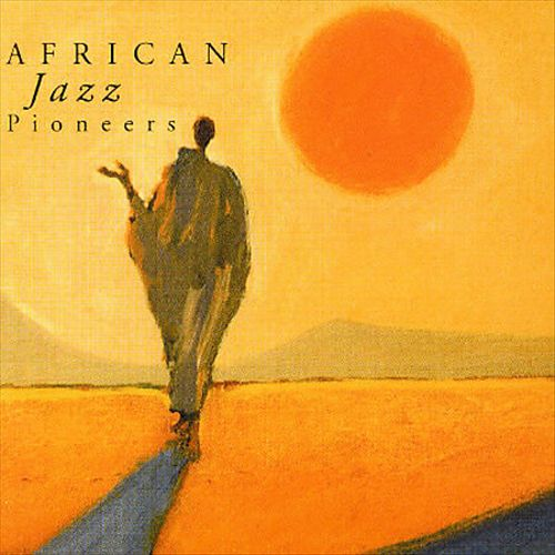 African Jazz Pioneers [Castle]