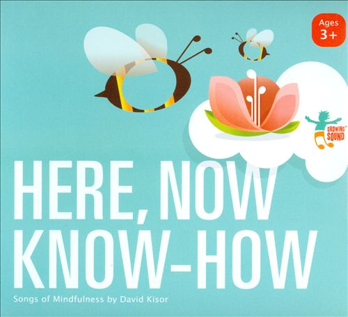 Here, Now Know-How: Songs of Mindfulness