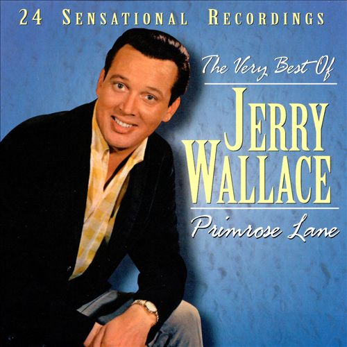 Primrose Lane: The Very Best of Jerry Wallace