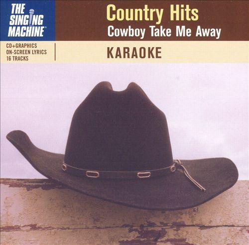Country Hits: Cowboy Take Me Away