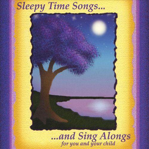 Sleepy Time Songs and Sing Alongs