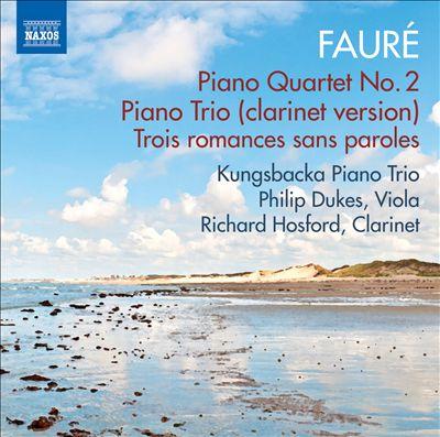 Fauré: Piano Quartet; Piano Trio; Trois romances sans paroles