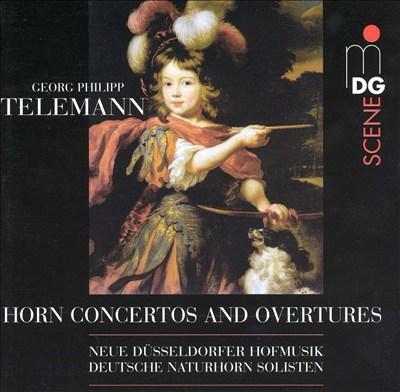 Georg Philipp Telemann: Horn Concertos and Overtures