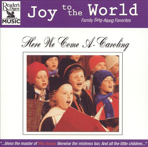 Joy to the World: Here We Come A-Caroling