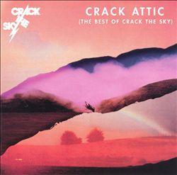 Crack Attic (The Best of Crack the Sky)