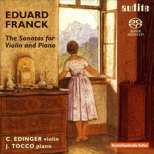 Eduard Franck: The Sonatas for Violin & Piano