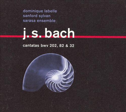 J.S. Bach: Cantatas BWV 202, 82 & 32