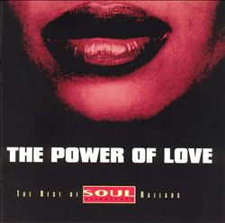 The Power of Love: Best of Soul Essentials Ballads