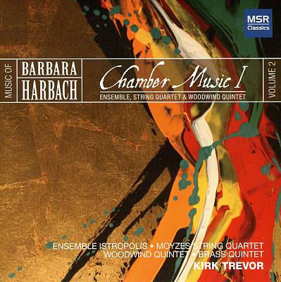 Barbara Harbach: Chamber Music, Vol. 1
