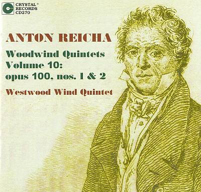 Anton Reicha: Woodwind Quintets, Vol. 10: Opus 100, Nos. 1 & 2