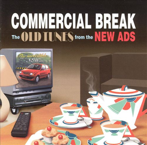 Commercial Break: The Old Tunes from the New Ads