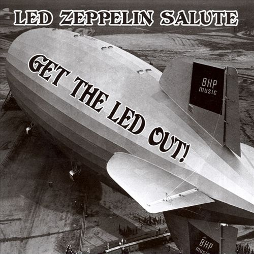 Get the Led Out: Led Zeppelin Salute