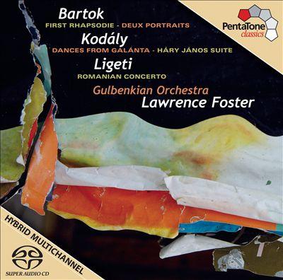 Bartók: First Rhapsodie; Kodály: Dances from Galanta; Ligeti: Romanian Concerto