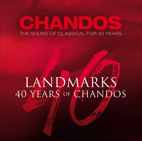 Landmarks: 40 Years of Chandos